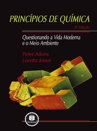 Imagem da obra: Principios de quimica : questionando a vida moderna e o meio ambiente - 3. ed. / 2006