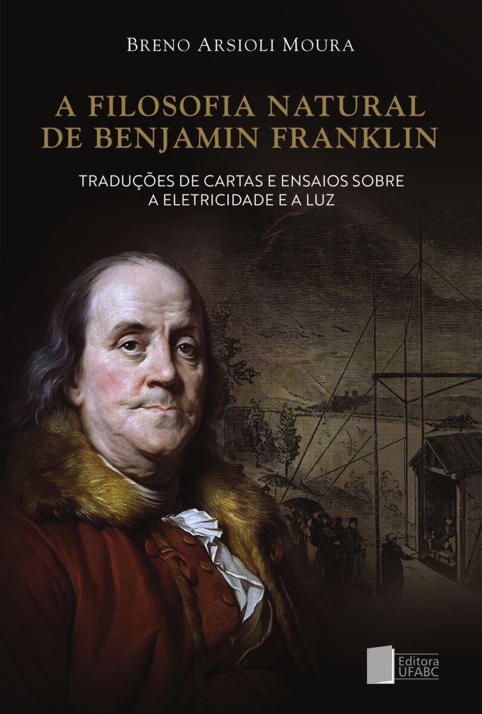Imagem da obra: Filosofia natural de Benjamin Franklin : traduc?es de cartas e ensaios sobre a eletricidade e a luz, A / 2019