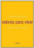 Imagem da obra: Valores para viver : inspirac?es para refletir / 2005