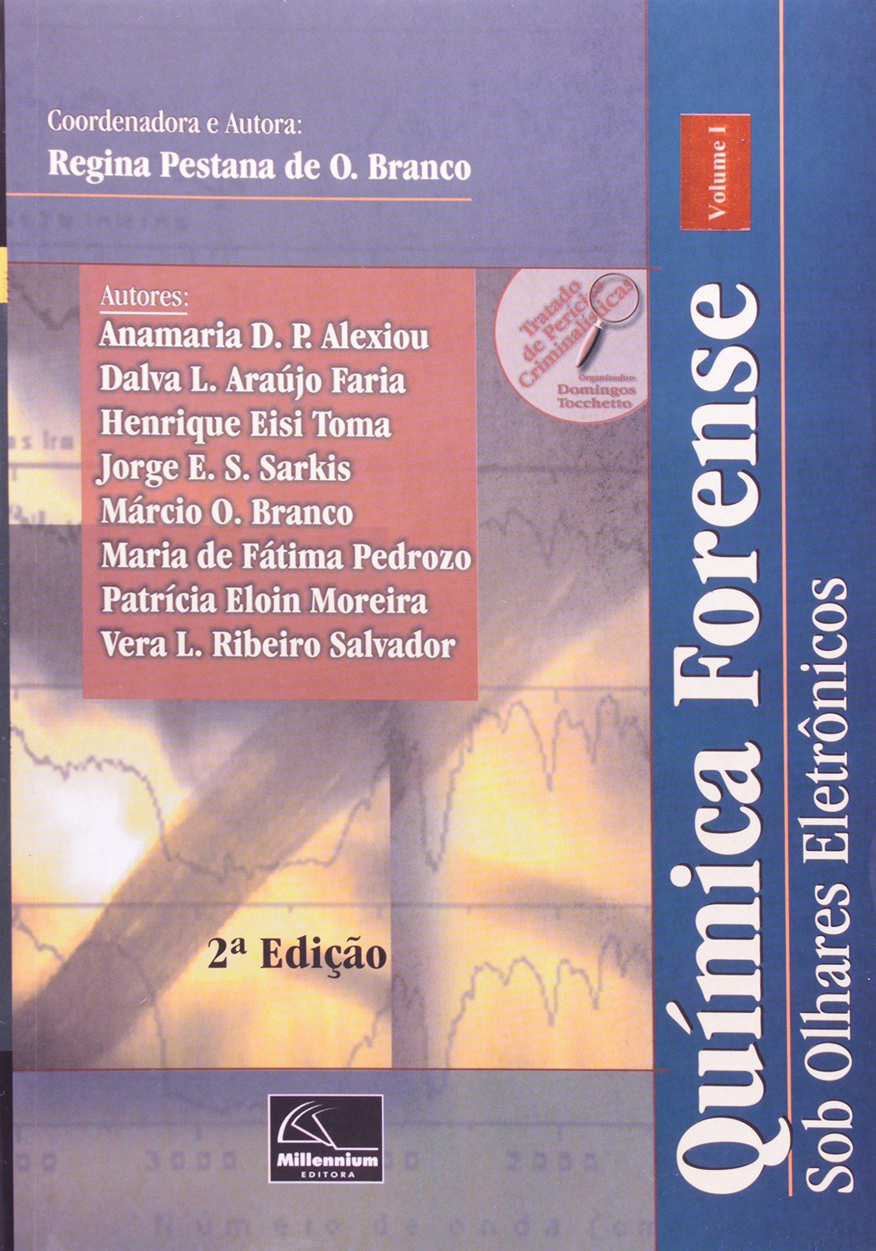 Imagem da obra: Quimica forense : sob olhares eletronicos - 2. ed. / 2013