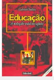 Imagem da obra: Educac?o : a soluc?o esta no afeto - 6. ed. / 2001
