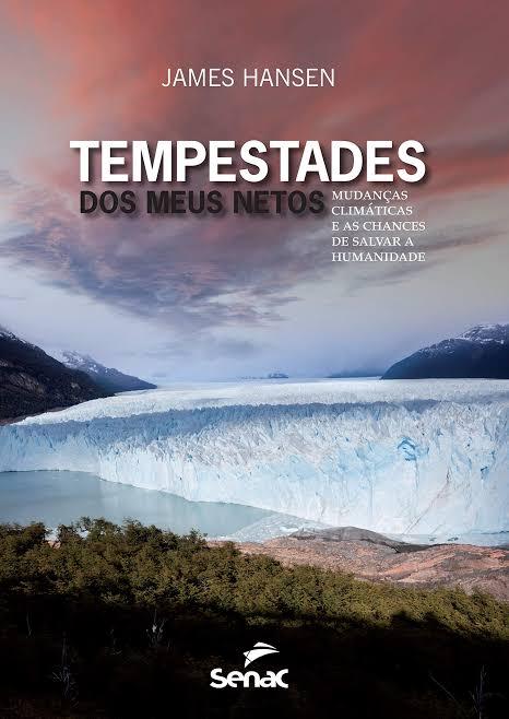 Imagem da obra: Tempestades dos meus netos : mudancas climaticas e as chances de salvar a humanidade / 2013