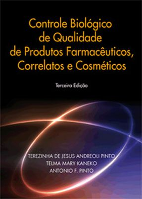 Imagem da obra: Controle biologico de qualidade de produtos farmaceuticos, correlatos e cosmeticos - 3.ed / 2010